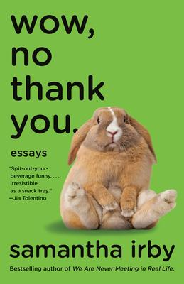 Wow, No Thank You. : Essays