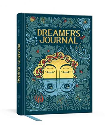 Dreamer's Journal : An Illustrated Guide to the Subconscious