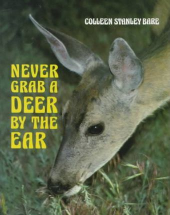 Bare Colleen Stanley : Never Grab A Deer by the Ear (HB)