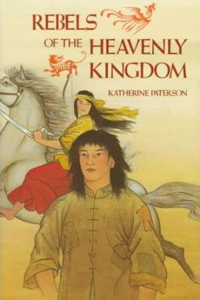 Paterson Katherine : Rebels of the Heavenly Kingdom (Hbk)