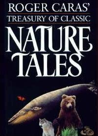 Roger Caras' Treasury of Classic Nature Tales