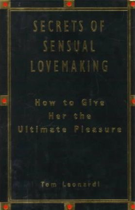 The Secrets of Sensual Lovemaking