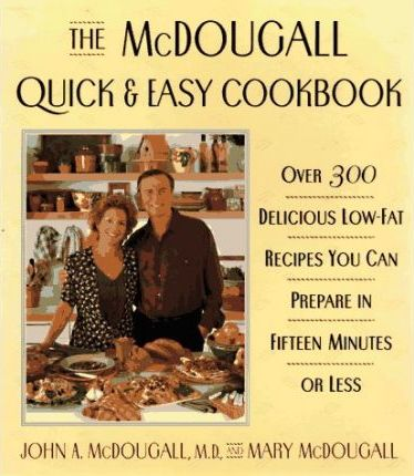 Mcdougall Quick and Easy Cookbook