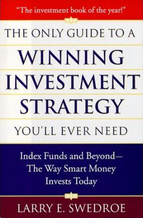 Only Guide to a Winning Investment Strategy You'LL Ever Need