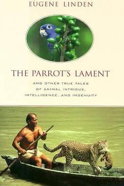 """""""Parrot's Lament"""" and Other True Stories"""