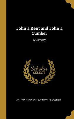 John a Kent and John a Cumber