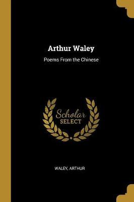 Arthur Waley  Poems from the Chinese