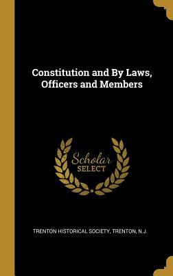 Constitution and by Laws, Officers and Members