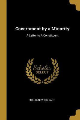 Government by a Minority  A Letter to A Constituent