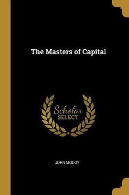 The Masters of Capital