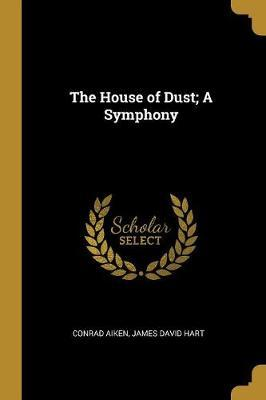 The House of Dust; A Symphony