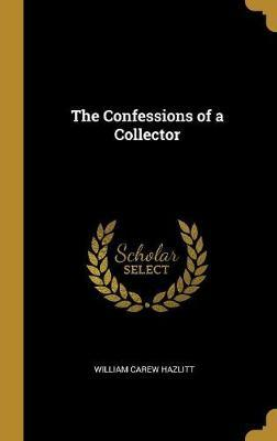 The Confessions of a Collector