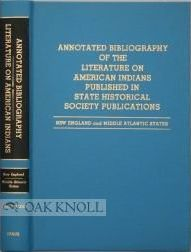 Annotated Bibliography of the Literature on American Indians Published in State Historical Society Publications, New England and Middle Atlantic States