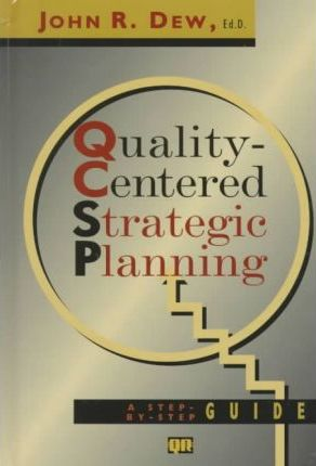 Quality-Centered Strategic Planning