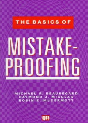The Basics of Mistake-Proofing