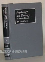 Psychology and Theology in Western Thought, 1672-1965 - a Historical and Annotated Bibliography