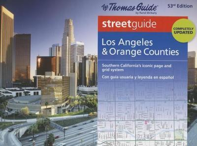 The Thomas Guide Los Angeles & Orange Counties Streetguide