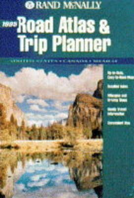 Rand McNally Road Atlas and Trip Planner 1995: United States, Canada and Mexico