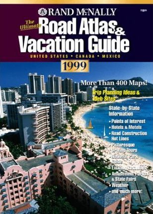 Ultimate Road Atlas and Vacation Guide: United States - Canada - Mexico