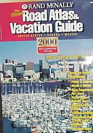 Ultimate Road Atlas & Vacation Guide 2000 - USA/Canada/Mexico