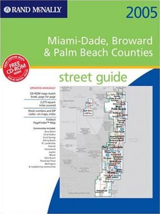 Street Guide 2005 Miami-Dade, Broward, // & Palm Beach Counties