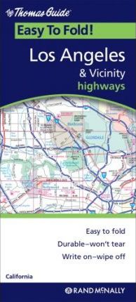 The Thomas Guide Easy to Fold! Los Angeles & Vicinity Highways