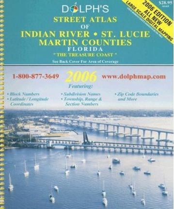 Dolph's Street Atlas of Indian River/St. Lucie Martin Counties Florida
