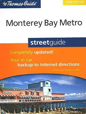 The Thomas Guide Monterey Bay Metro Street Guide