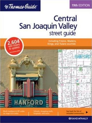 The Thomas Guide Central San Joaquin Valley Street Guide