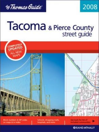 The Thomas Guide Tacoma & Pierce County Street Guide