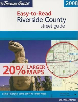 Thomas Guide Easy-To-Read Riverside County Street Guide