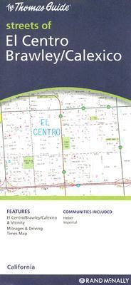 The Thomas Guide Streets of El Centro Brawley/Calexico