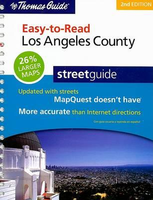 The Thomas Guide Easy-To-Read Los Angeles County Streetguide