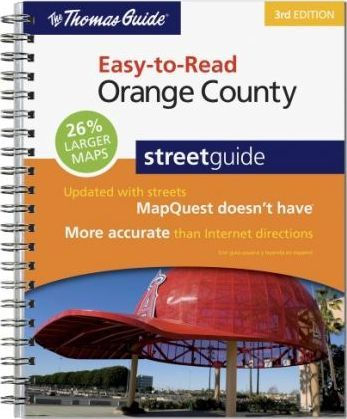 The Thomas Guide Easy-To-Read Orange County Streetguide