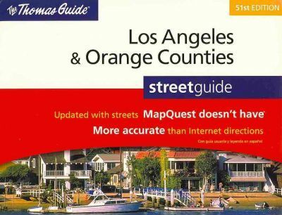 The Thomas Guide Los Angeles & Orange Counties Street Guide