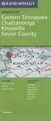 Rand McNally Streets of Eastern Tennessee: Chattanooga, Knoxville, Sevier County, Tennessee