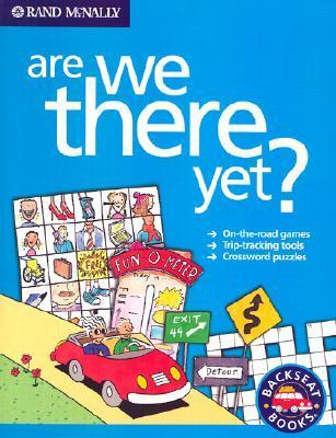 Rand McNally Are We There Yet?