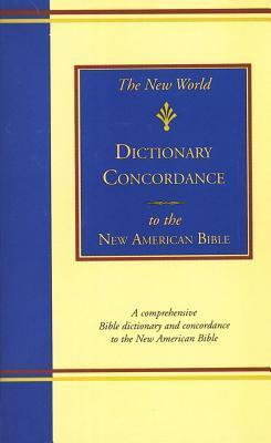The New World Dictionary-Concordance to the New American Bible