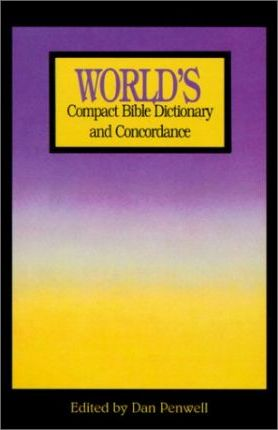 World's Compact Bible Dictionary and Concordance