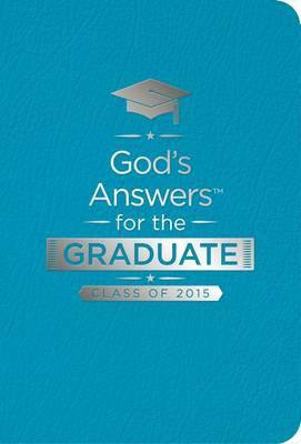 God's Answers for the Graduate: Class of 2015 - Teal