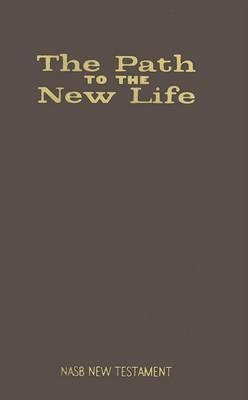 Path to the New Life New Testament-NASB