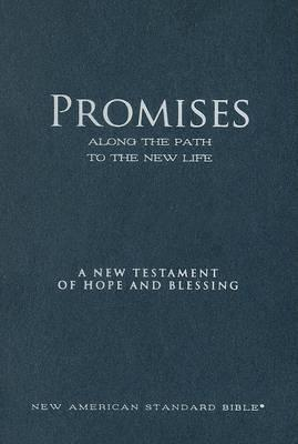 Promises Along the Path to the New Life New Testament-NASB