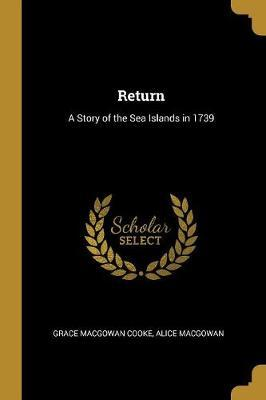 Return  A Story of the Sea Islands in 1739