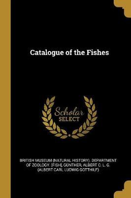 Catalogue of the Fishes