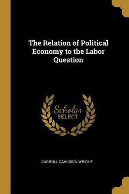 The Relation of Political Economy to the Labor Question