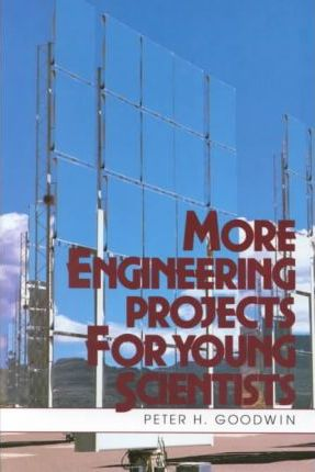 More Engineering Projects for Young Scientists