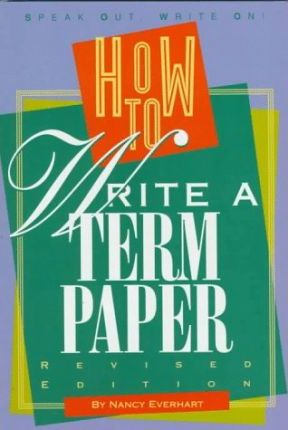 How to Write a Term Paper (Revised Edition)