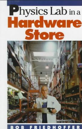 Physics Lab in a Hardware Store