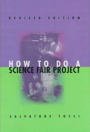 How to Do a Science Fair Project (Revised Edition)