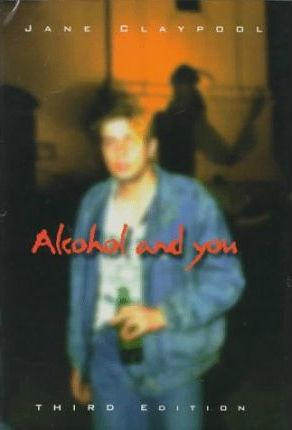 Alcohol and You (Third Edition)